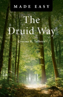 The Druid Way Made Easy, Paperback / softback Book