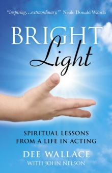 Bright Light : Spiritual Lessons from a Life in Acting, Paperback Book