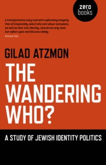 The Wandering Who? : A Study of Jewish Identity Politics, Paperback Book