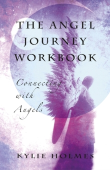 The Angel Journey Workbook : Connecting with Angels, Paperback Book
