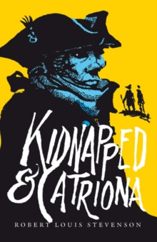 Kidnapped & Catriona, Paperback Book
