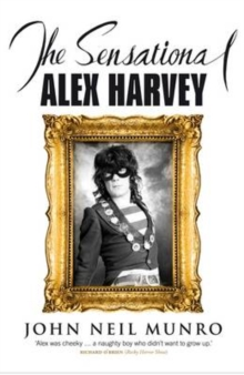 The Sensational Alex Harvey, Paperback Book