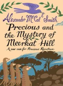 Precious and the Mystery of Meerkat Hill : A New Case for Precious Ramotwse, Hardback Book