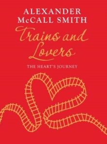 Trains and Lovers : The Heart's Journey, Hardback Book