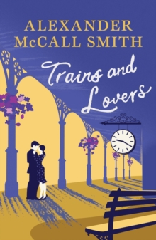 Trains and Lovers : The Heart's Journey, Paperback / softback Book