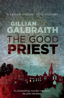 The Good Priest : A Father Vincent Ross Mystery, Paperback / softback Book