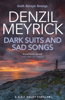 Dark Suits And Sad Songs : A D.C.I. Daley Thriller, Paperback Book