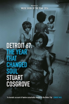 Detroit 67 : The Year That Changed Soul, Paperback / softback Book