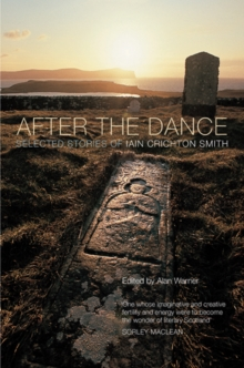 After the Dance : Selected Stories of Iain Crichton Smith, Paperback / softback Book