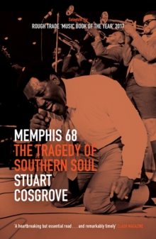 Memphis 68 : The Tragedy of Southern Soul, Paperback / softback Book