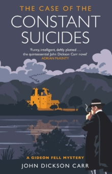 The Case of the Constant Suicides : A Gideon Fell Mystery, Paperback / softback Book