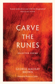 Carve the Runes : Selected Poems, Paperback / softback Book