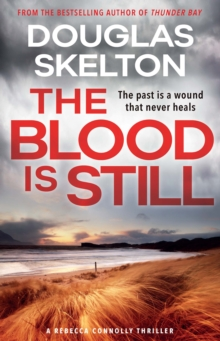 The Blood is Still : A Rebecca Connolly Thriller, Paperback / softback Book