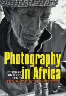 Photography in Africa - Ethnographic Perspectives, Hardback Book