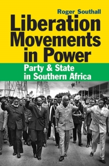 Liberation Movements in Power : Party and State in Southern Africa, Hardback Book