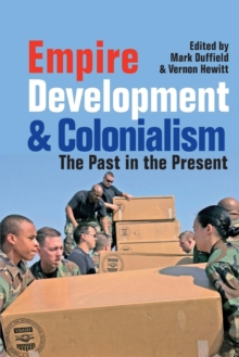 Empire, Development and Colonialism : The Past in the Present, Paperback / softback Book