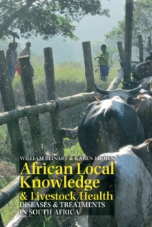 African Local Knowledge & Livestock Health : Diseases & Treatments in South Africa, Hardback Book