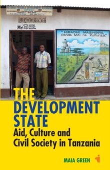 The Development State - Aid, Culture and Civil Society in Tanzania, Paperback / softback Book