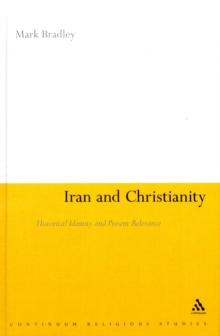 Iran and Christianity : Historical Identity and Present Relevance, PDF Book