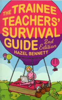 Trainee Teachers' Survival Guide, Paperback Book