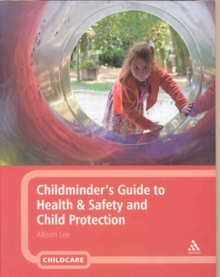 Childminder's Guide to Health and Safety and Child Protection, Paperback Book