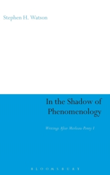 In the Shadow of Phenomenology : Writings After Merleau-Ponty I, Hardback Book