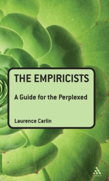 The Empiricists : A Guide for the Perplexed, Hardback Book