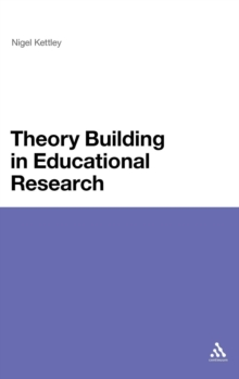Theory Building in Educational Research, Hardback Book