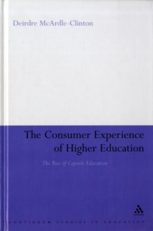 The Consumer Experience of Higher Education : The Rise of Capsule Education, Hardback Book
