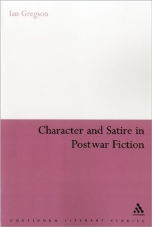 Character and Satire in Post War Fiction, Paperback Book