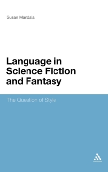 The Language of Science Fiction and Fantasy : The Question of Style, Hardback Book