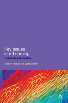 Key Issues in e-Learning : Research and Practice, Hardback Book