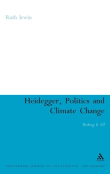 Heidegger, Politics and Climate Change : Risking it All, Hardback Book
