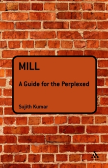 Mill: A Guide for the Perplexed, Hardback Book