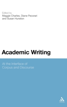 Academic Writing : At the Interface of Corpus and Discourse, Hardback Book