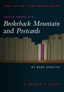 "Annie Proulx's ""Brokeback Mountain"" and ""Postcards"", Paperback / softback Book"