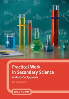 Practical Work in Secondary Science : A Minds-on Approach, Hardback Book