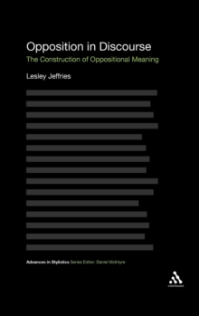 Opposition in Discourse : The Construction of Oppositional Meaning, Hardback Book