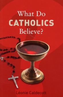 What Do Catholics Believe?, Paperback Book