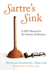 Sartre'S Sink : The Great Writers' Complete Book of DIY, Hardback Book