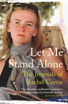 Let Me Stand Alone (Tpb @ Pb Price) : The Journals of Rachel Corrie, Paperback / softback Book