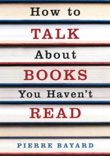 How to Talk About Books You Haven't Read, Paperback / softback Book