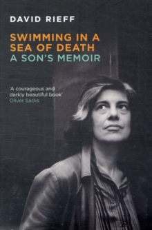 Swimming in a  Sea of Death : A Son's Memoir, Paperback Book