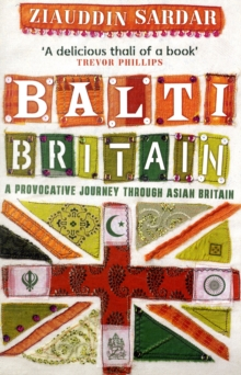 Balti Britain : A Provocative Journey Through Asian Britain, Paperback Book