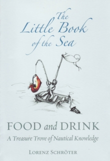 The Little Book of the Sea : Food and Drink, Hardback Book