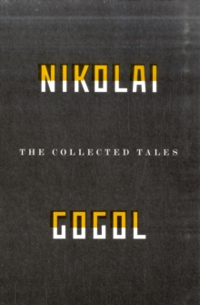 The Collected Tales of Nikolai Gogol, Paperback Book