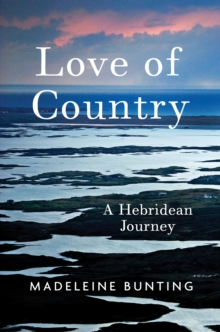 Love of Country : A Hebridean Journey, Hardback Book