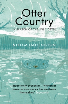 Otter Country : In Search of the Wild Otter, EPUB eBook