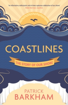 Coastlines : The Story of Our Shore, Paperback Book
