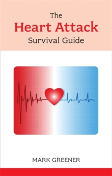 The Heart Attack Survival Guide, Paperback Book